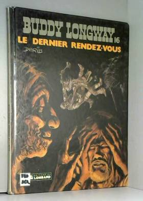 Buddy Longway, tome 16 : Le...