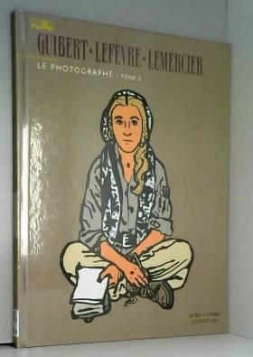 Le Photographe - tome 2 -...
