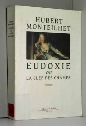 Eudoxie, ou, La clef des...