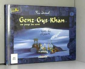 Genz Gys Khan au pays du...