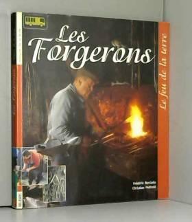 Les Forgerons : Le Feu de...
