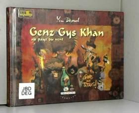 Genz-Gys-Khan au pays du...