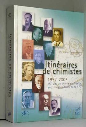 Itinéraires de chimistes :...