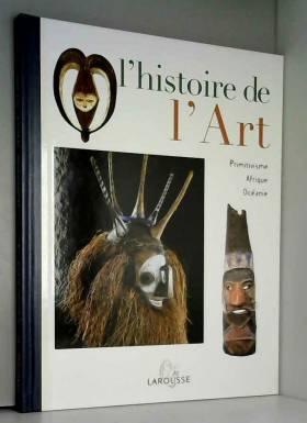 Collectif - L'HISTOIRE de L'ART - Primitivisme - Afique - Océanie - 23.