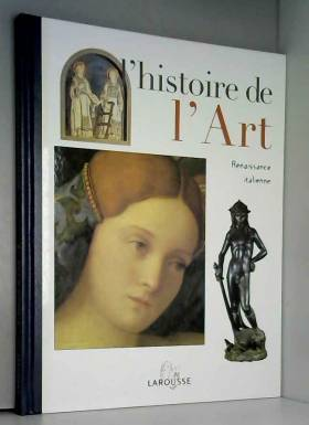 L'histoire de l'art Tome 7 : Renaissance italienne