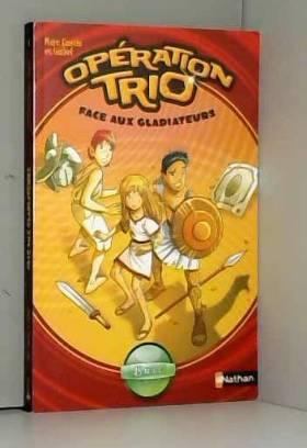 Opération trio, Tome 1 :...