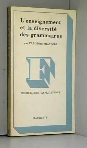 François - L'enseignement et la diversite des grammaires
