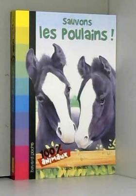 Lucy Daniels et Isabelle de Couliboeuf - Sauvons les poulains !