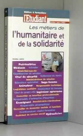 Christine Aubrée - Les métiers de l'humanitaire et de la solidarité, nouvelle édition