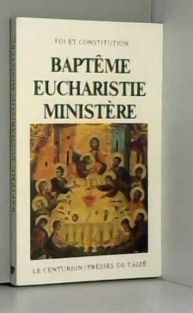 Baptême, eucharistie,...