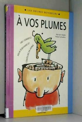 A vos plumes : 1001...