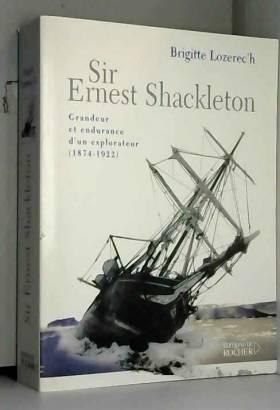 Sir Ernest Shackleton :...