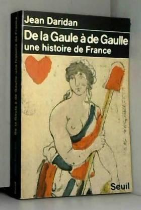 De la Gaule à de Gaulle :...