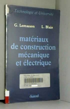 Georges Lemasson et Léon Blain - Matériaux de construction mécanique et électrique