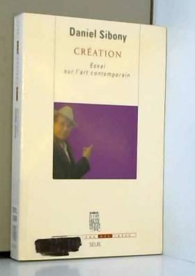 Création : Essai sur l'art...