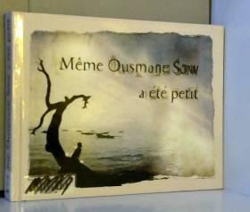 Même Ousmane Sow a été petit