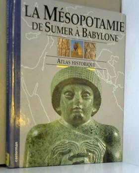 La Mésopotamie : De Sumer à...