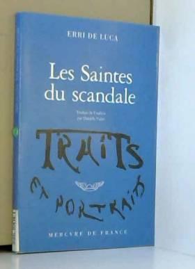 Erri De Luca et Danièle Valin - Les saintes du scandale