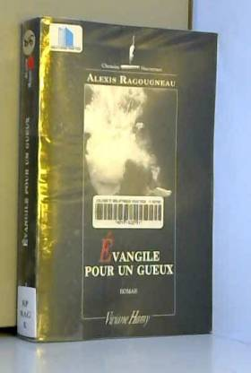 Alexis Ragougneau - Evangile pour un gueux