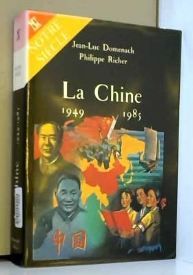 La Chine : 1949-1985