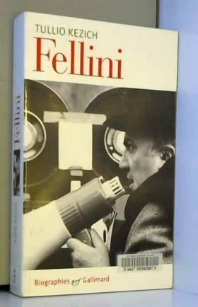 Federico Fellini: Sa vie et...