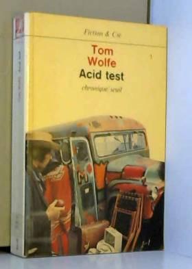 Acid test : Chronique