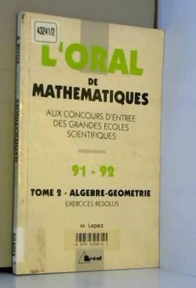 Michel Lepez - L'ORAL DE MATHEMATIQUES AUX CONCOURS D'ENTREE DES GRANDES ECOLES SCIENTIFIQUES. Tome 2,...