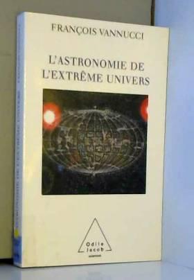 L'astronomie de l'extrême...