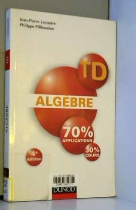 TD - Algèbre - 4e éd. -...