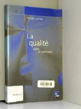 Patrick Lyonnet - La qualité, outils et méthodes