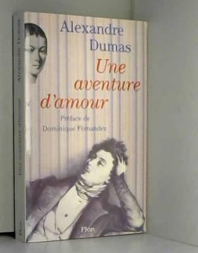 Alexandre Dumas - Une Aventure d'amour : Un voyage en Italie