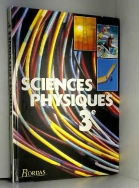 Sciences physiques, 3e :...