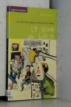 La vie héroïque d'Antoine...