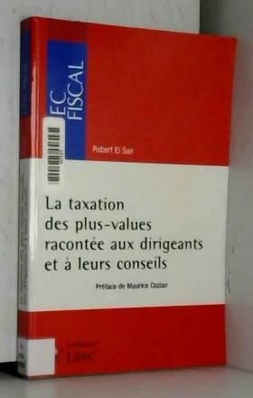 Robert El Saïr - La taxation des plus values racontée aux dirigeants et à leurs conseils