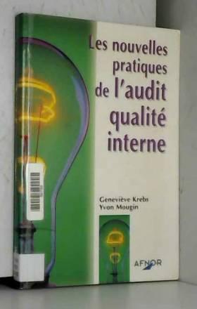 Geneviève Krebs - Les Nouvelles Pratiques de l'audit qualité interne