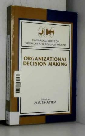 Zur Shapira - Organizational Decision Making