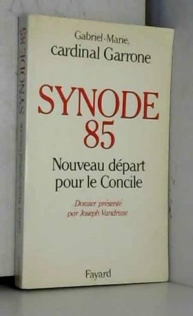 Synode 85, nouveau départ...