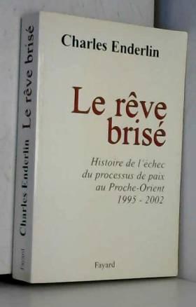 Le Rêve brisé : Histoire de...