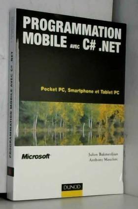 Julien Bakmezdjian et Anthony Mauclerc - Programmation mobile avec C .NET