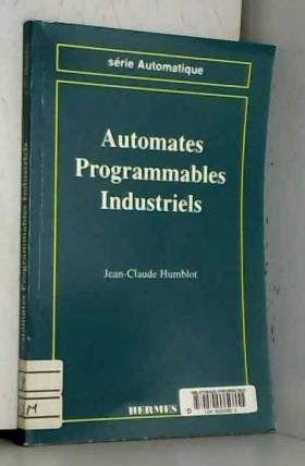 Jean-Claude Humblot - Automates programmables industriels