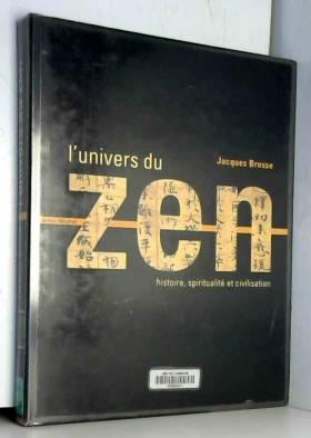 L'Univers du zen : Histoire...