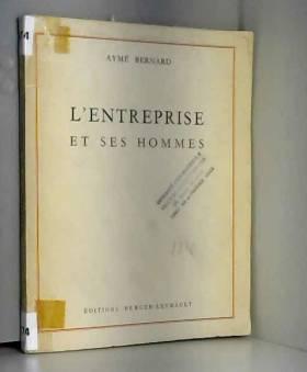 BERNARD AYME - L'entreprise et ses hommes