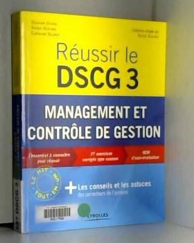 Caroline Selmer, Xavier Durand et Zouhair Djerbi - Réussir le DSCG 3 : Management et contrôle de gestion - L'essentiel à connaître pour réussir
