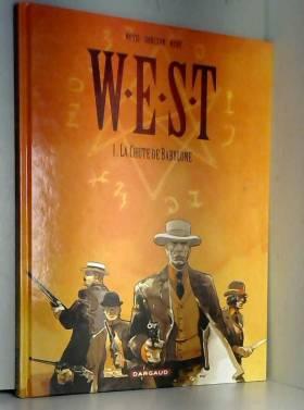 W.E.S.T, tome 1 : La Chute...