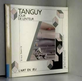 Jour de lenteur : Yves Tanguy