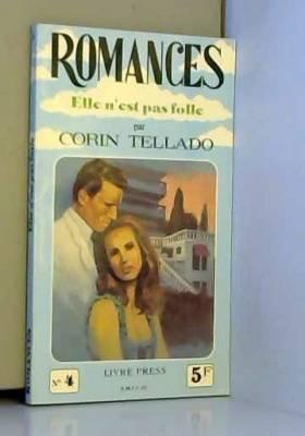 Corín Tellado - Elle n'est pas folle (Romances)