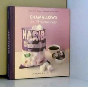Chamallows, Les 30 recettes...