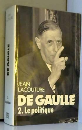 De Gaulle, tome 2 : Le...