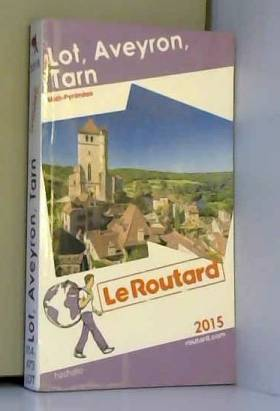 Guide du Routard Lot,...