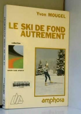Le ski de fond autrement :...
